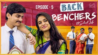 Back Benchers - School Life | Episode 5 | Dorasai Teja | Varsha dsouza | Tej India | Infinitum Media