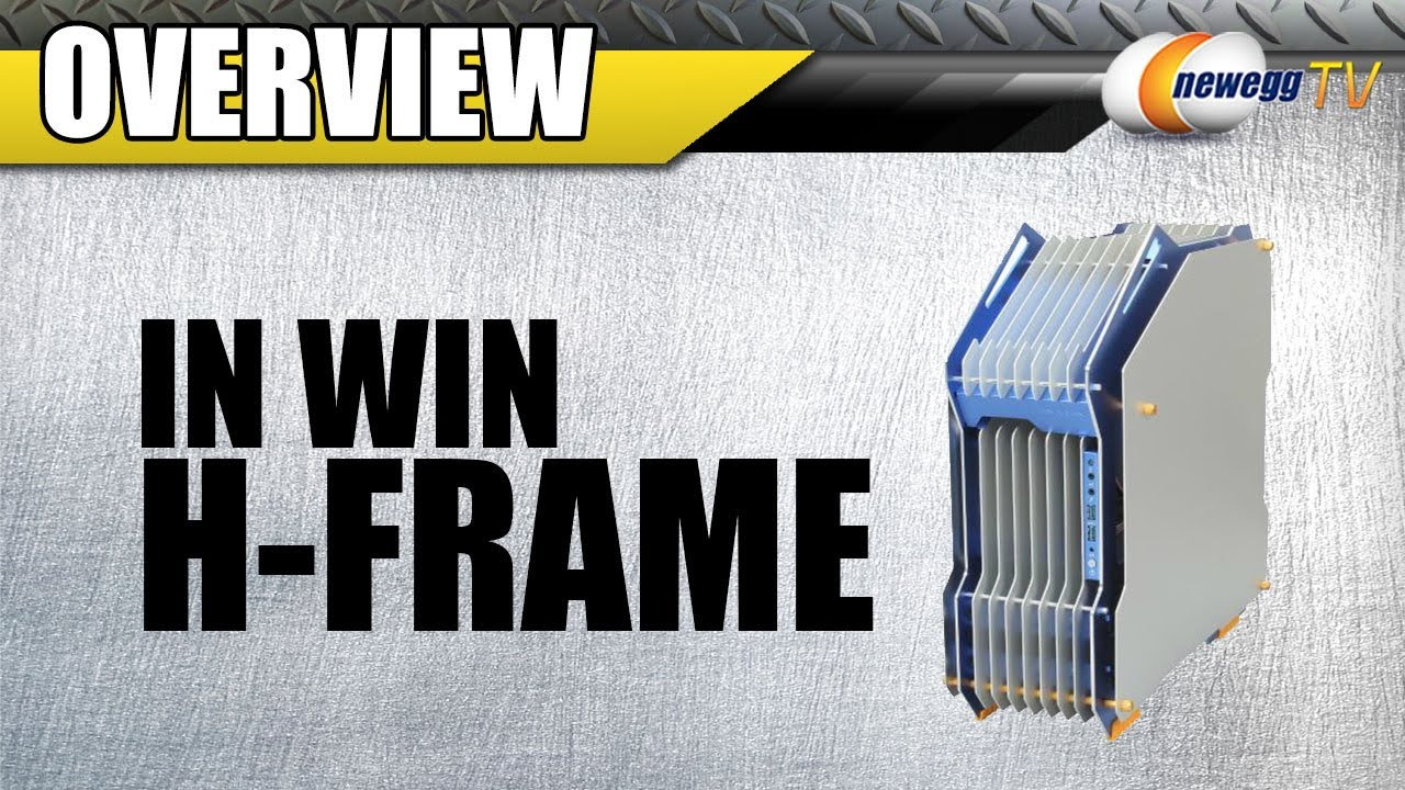 Newegg TV: IN WIN H-FRAME Open-Air ATX chassis Overview - YouTube