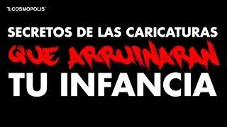 SECRETOS de las CARICATURAS que ARRUI... NARAN TU INFANCIA