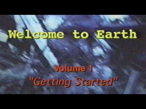 Welcome To Earth: Vol. 1 - Getting Started