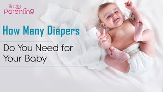 Diaper Usage – How Many Diapers Do You Need for Your Baby's First Year