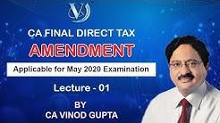 CA Final Direct Tax - Amendment - L01 |Finance Act, 2019| by CA Vinod Gupta (VG Sir)