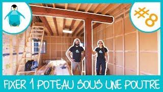 Fixer un poteau en bois sous une poutre déjà en place - LPMDP S2 #8