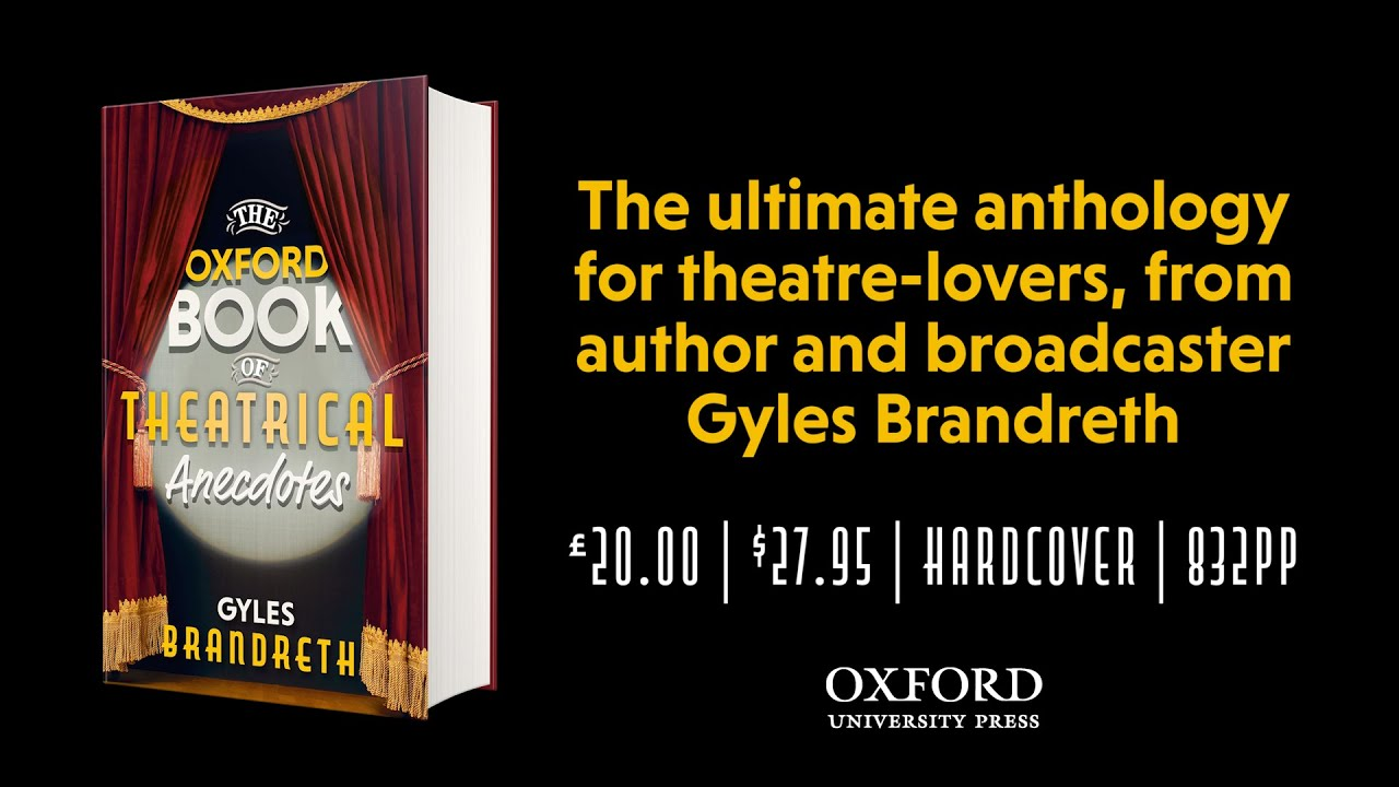 The Oxford Book of Theatrical Anecdotes | Gyles Brandreth