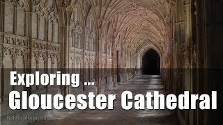 Walks in England: Exploring Gloucester Cathedral