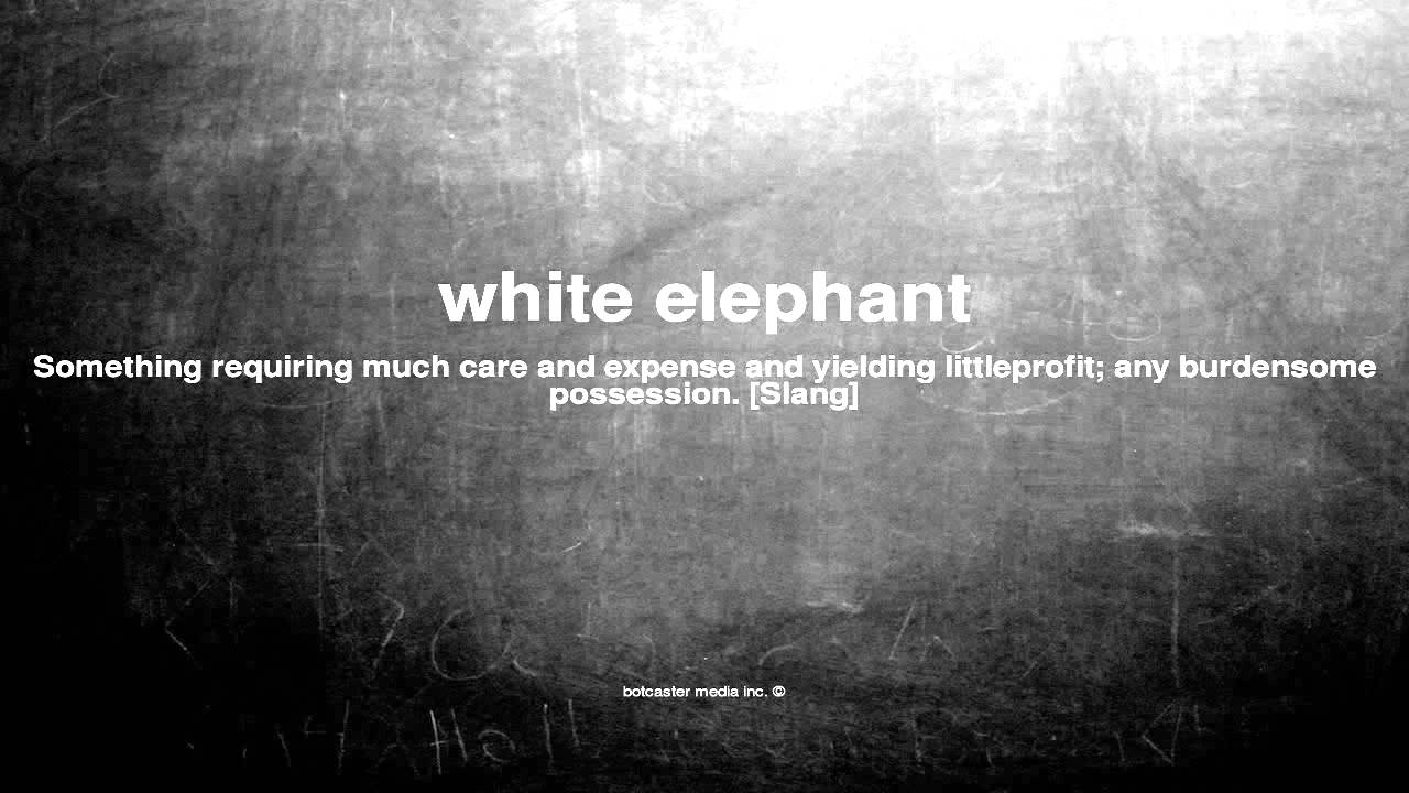 What Does White Elephant Mean Youtube