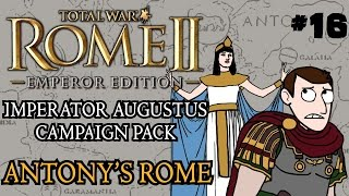 Total War: Rome 2 - Imperator Augustus Campaign - Antony's Rome - Trouble In The North!
