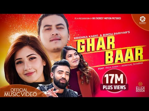 Ghar Baar - Krishna Karki | Bindu Pariyar | Ft. Paul Shah | Aanchal Sharma | Official Music Video