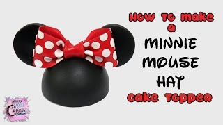 Minnie Mouse Hat Cake Topper! How To Make A Minnie Mouse Hat Cake Topper!