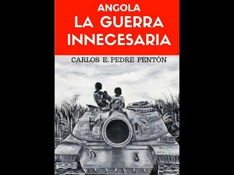 """(Streaming) Presentación del libro """"ANGOLA la guerra innecesaria"""" de Carlos E. Pedre Pentón"""