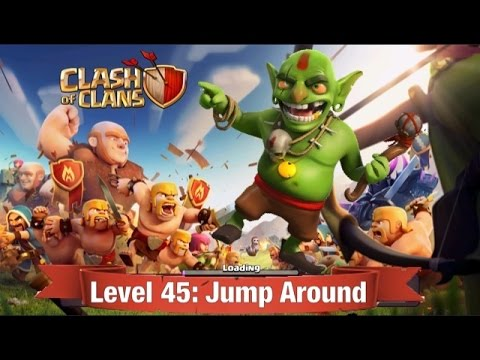 Clash of Clans Level 45: Jump Around (walkthrough)