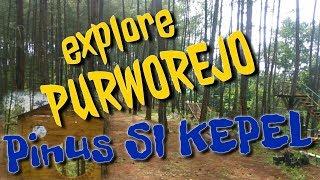 Wisata keluarga | Pinus Si Kepel || Explore Purworejo #1