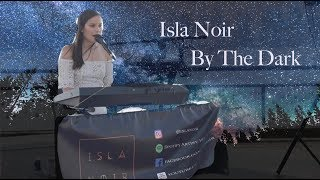 Isla Noir - By The Dark Live @ Summerfest