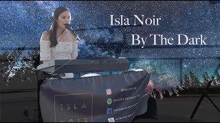Isla Noir - By The Dark Live @ Summerfest