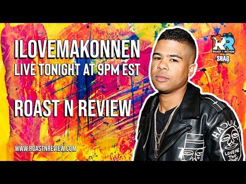 ILOVEMAKONNEN LIVE interview - Who tryna Roast or Review with us?