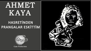 Hasretinden Prangalar Eskittim (Ahmet Kaya)