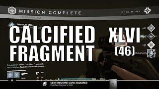 Destiny - Calcified Fragment: XLVI (46) - Dreadnaught Nightfall Strike