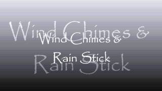 Wind Chimes & Rain Stick. (No Music)