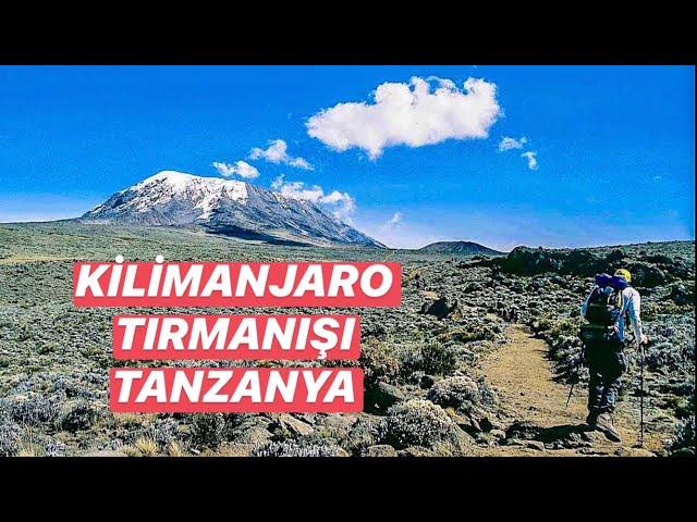 Kilimanjaro Tırmanışı, Afrika Ekspedisyonu Bölüm 1 / Kilimanjaro Climbing, African Expedition Part 1