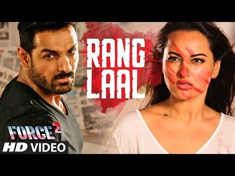 RANG LAAL Video Song   Force 2   John Abraham, Sonakshi Sinha   Dev Negi   T-Series