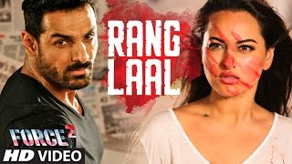 Download Hindi Video Songs - RANG LAAL Video Song | Force 2 | John Abraham, Sonakshi Sinha | Dev Negi | T-Series