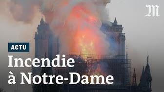 Notre-Dame de Paris : les images de l'incendie