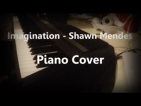 Imagination - Shawn Mendes - Piano Cover