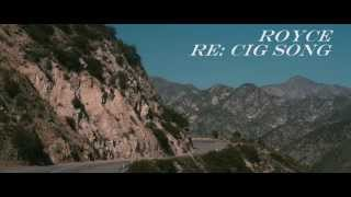 Royce - Re: Cig Song (music video)