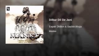 Dilbar Dil De Jani