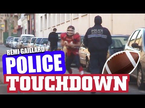 POLICE TOUCHDOWN (REMI GAILLARD)