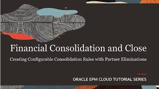Creating Configurable Consolidation Rules with Partner Eliminations video thumbnail