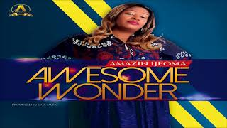 Baixar Amazin` Ijeoma | Awesome Wonder (New Gospel Music 2017) | **Gospel Inspiration.TV Introducing**