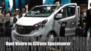 Opel Vivaro 2016 vs Citroen Spacetourer 2016
