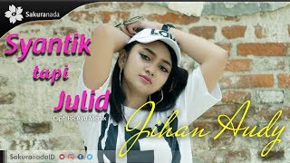 Jihan Audy - Syantik Tapi Julid (Official Music Video)