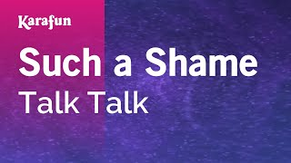 Karaoke Such A Shame - Talk Talk *