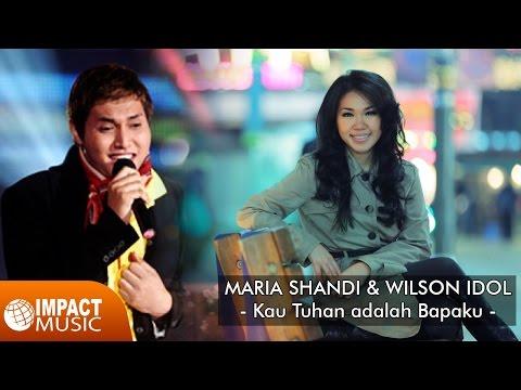 Maria Shandi & Wilson Idol - Kau Tuhan adalah Bapaku