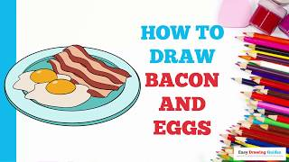 How to Draw Bacon and Eggs in a Few Easy Steps: Drawing Tutorial for Kids and Beginners