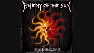 Enemy of the Sun - Shadows - The Sun Will Die