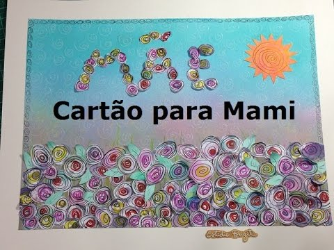 Cartão para Mami (A Card for my Mom) - VIDEO
