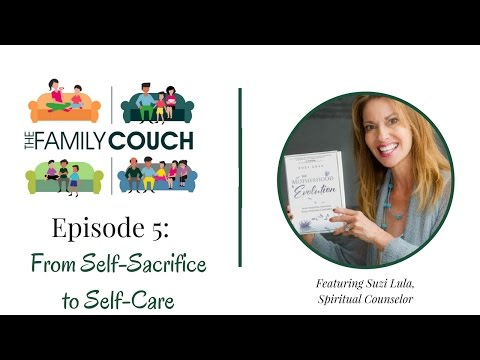 The Family Couch - Episode 5: From Self-Sacrifice to Self-Care