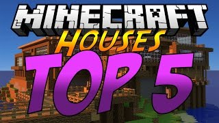 Minecraft: Top 5 Best Houses - OF ALL TIME!