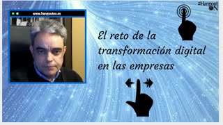 El reto de la transformación digital en las empresas con Juan Luis Polo