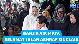 HOT NEWS ! BANJIR AIR MATA DI PEMAKAMAN ASHRAF SINCLAIR - CUAP CUAP UPDATE