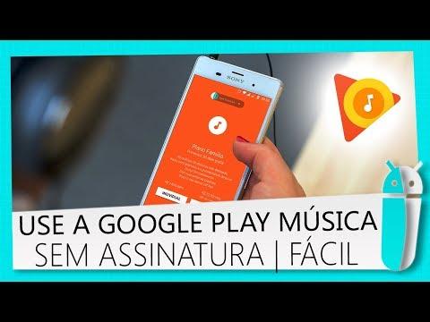 Como usar a Google Play Música sem fazer Assinatura com o APP! Sem uso de APP