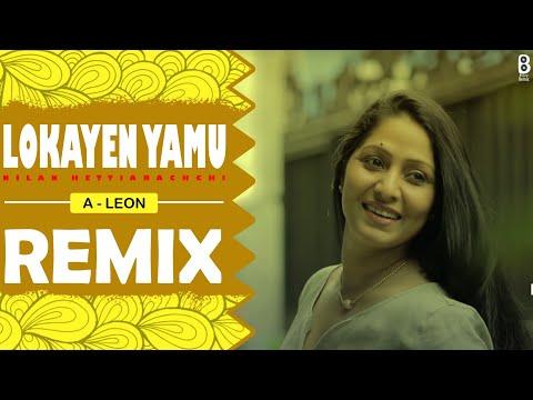 lokayen-yamu-(remix)--nilan-hettiarachchi-|-a-leon-|-sinhala-remix-songs-|-sinhala-dj-songs.