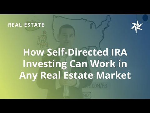 How Self-Directed IRA Investing Can Work in Any Real Estate Market
