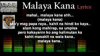 Repeat youtube video Malaya kana - (Official Lyrics Video)