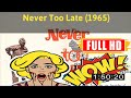 R3VIEW VL0G  Never Too Late (1965) #8294xxjyf