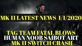 Latest Mortal Kombat 11 News Jan 1st 2020 Human Noob Tag Team Switch Version Crash