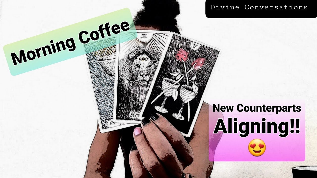 Morning Coffee - * New Counterparts Aligning!! 😍 * - 7/2/2020 Daily Reading
